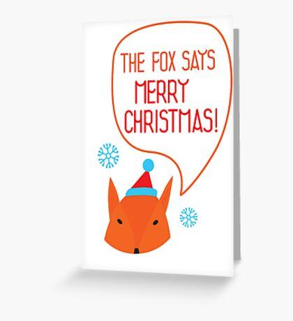 The Fox says Merry Christmas! Greeting Card
