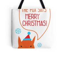 The Fox says Merry Christmas! Tote Bag