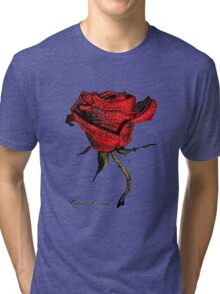 My love is like a red, red rose Tri-blend T-Shirt