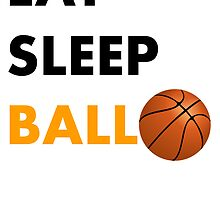Eat Sleep Ball by kwg2200