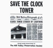 "Save the Clock Tower ""Back to the Future""  by BUB THE ZOMBIE"