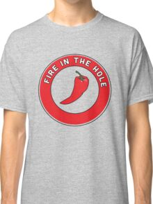 Chile Pepper. Fire in the hole Classic T-Shirt