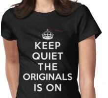 Keep Quiet The Originals is On (DS) Womens Fitted T-Shirt