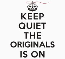 Keep Quiet The Originals is On (LS) Kids Clothes