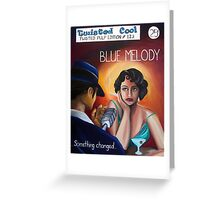 Blue Melody - Twisted Pulp Edition #123 Greeting Card