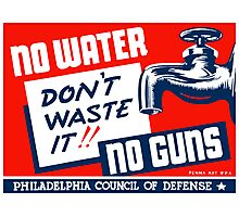 No Water No Guns -- WPA Photographic Print