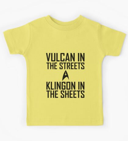 Vulcan in the streets Klingon in the sheets Kids Tee