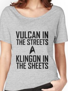 Vulcan in the streets Klingon in the sheets Women's Relaxed Fit T-Shirt