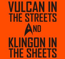 Vulcan in the streets And Klingon in the sheets Kids Tee