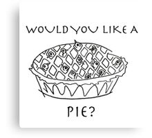 Would you like a pie? (black and white) Canvas Print