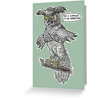Owl is not impressed Greeting Card