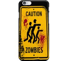 Caution zombies iPhone Case/Skin