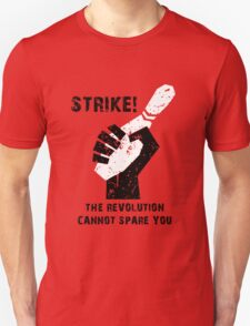 THE REVOLUTION CAN NOT SPARE YOU - BOWLING SHIRT Unisex T-Shirt