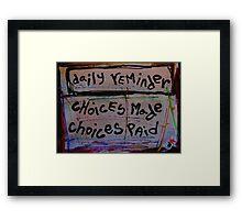 choices made choices paid Framed Print