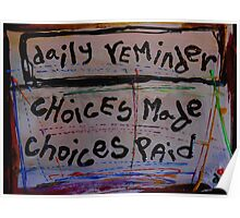 choices made choices paid Poster