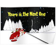 Yours is the Next One - christmas card Poster