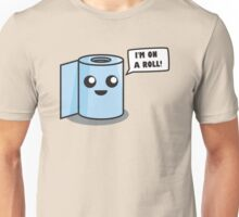 I'm on a roll! Unisex T-Shirt