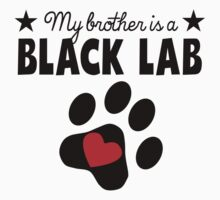 My Brother Is A Black Lab One Piece - Short Sleeve
