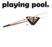 I'd Rather Be Playing Pool by kwg2200