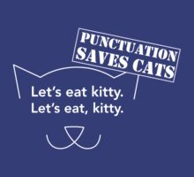 Let's eat cats. Punctuation saves cats by keepers
