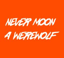 Never moon a werewolf by keepers