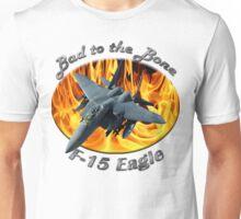 F-15 Eagle Bad To The Bone Unisex T-Shirt