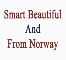 Smart Beautiful And From Norway  by supernova23