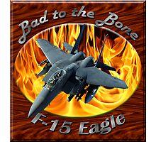 F-15 Eagle Bad To The Bone Photographic Print