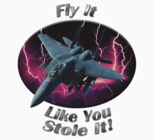 F-15 Eagle Fly It Like You Stole It Kids Clothes