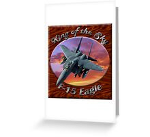 F-15 Eagle King Of The Sky Greeting Card