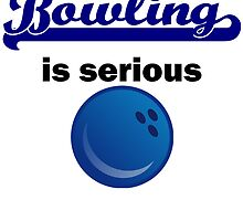 Bowling Is Serious by kwg2200