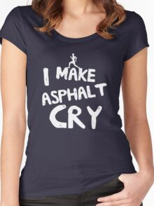 I make asphalt cry Women's Fitted Scoop T-Shirt