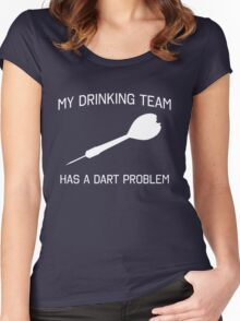 My drinking team has a dart problem Women's Fitted Scoop T-Shirt