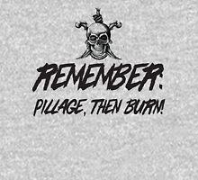 Remember pillage then burn Unisex T-Shirt