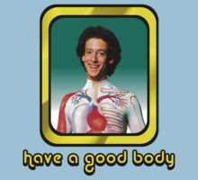 Slim Goodbody - Have a Good Body  T-Shirt