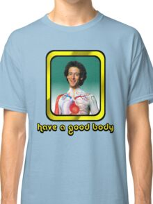 Slim Goodbody - Have a Good Body  Classic T-Shirt
