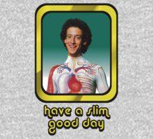Slim Goodbody - Have a Slim Good Day  Kids Clothes