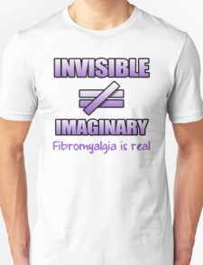 Fibromyalgia Is Not Imaginary Unisex T-Shirt