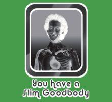Slim Goodbody - You Have a Slim Goodbody - X-ray Kids Clothes