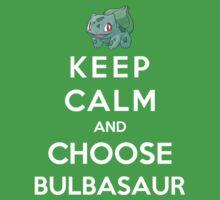 Keep Calm And Choose Bulbasaur by Phaedrart