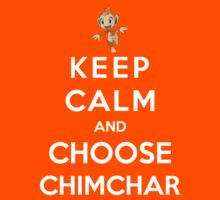 Keep Calm And Choose Chimchar by Phaedrart