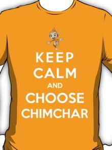 Keep Calm And Choose Chimchar T-Shirt