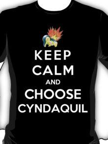 Keep Calm And Choose Cyndaquil T-Shirt