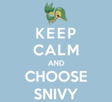 Keep Calm And Choose Snivy Kids Clothes