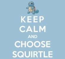 Keep Calm And Choose Squirtle Kids Clothes