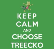 Keep Calm And Choose Treecko by Phaedrart