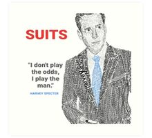 HARVEY SPECTER QUOTE POSTER-  'I don't Play the odds, I play the man' Art Print
