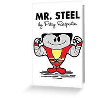 Mr Steel Greeting Card