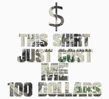 100 Dollar T-Shirt by Everwind
