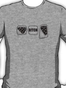 The Bitch Pedal 1.0 T-Shirt